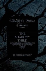 The Shadowy Third (Fantasy and Horror Classics) | Ellen Glasgow |