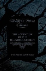 The Adventure of the Illustrious Client (Fantasy and Horror Classics) | Arthur Conan Doyle |