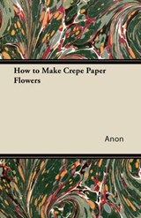 How to Make Crepe Paper Flowers | Anon |