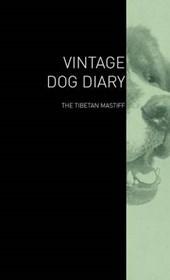 The Vintage Dog Diary - The Tibetan Mastiff