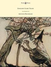 English Fairy Tales - Illustrated by Arthur Rackham