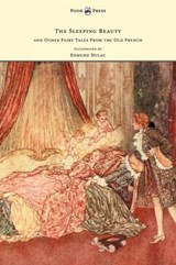 The Sleeping Beauty and Other Fairy Tales from the Old French - Illustrated by Edmund Dulac | Arthur Quiller-Couch |