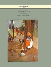 Grimm's Fairy Tales - Illustrated by Mabel Lucie Attwell | Brothers Grimm |