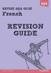 REVISE AQA: GCSE French Revision Guide