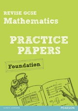 Revise GCSE Mathematics Practice Papers Foundation | Julie Bolter |