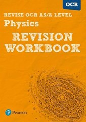 Revise OCR AS/A Level Physics Revision Workbook
