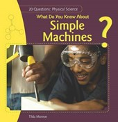 What Do You Know About Simple Machines?