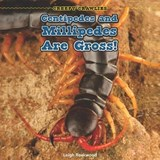 Centipedes and Millipedes Are Gross! | Leigh Rockwood |