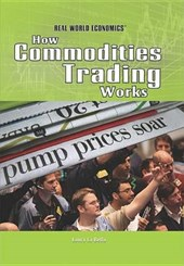 How Commodities Trading Works