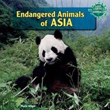 Endangered Animals of Asia | Marie Allgor |