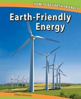 Earth-Friendly Energy | Gillian Gosman |