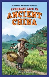 Everyday Life in Ancient China