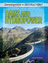 Dams and Hydropower | Louise Spilsbury |