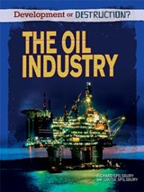 The Oil Industry | Richard Spilsbury |