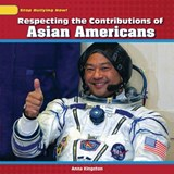 Respecting the Contributions of Asian Americans | Anna Kingston |