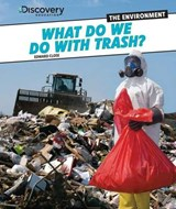 What Do We Do with Trash? | Edward Close |