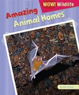 Amazing Animal Homes | Alix Wood |