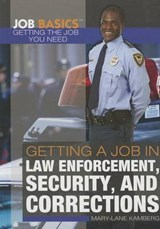 Getting a Job in Law Enforcement, Security, and Corrections | Mary-Lane Kamberg |