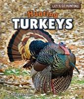 Hunting Turkeys