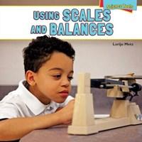 Using Scales and Balances   Lorijo Metz  
