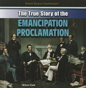 The True Story of the Emancipation Proclamation