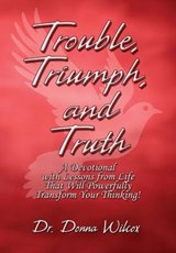 Trouble, Triumph, and Truth | Dr Donna Wilcox |