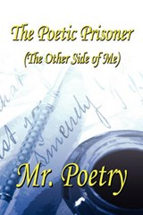 The Poetic Prisoner: (The Other Side of Me) | Poetry Mr Poetry |