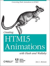 Creating HTML5 Animations with Flash and Wallaby | Ian Mclean |