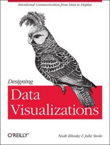 Designing Data Visualizations | Julie Steele |