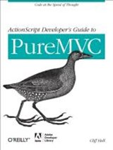 ActionScript Developers Guide to PureMVC | Cliff Hall |
