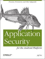 Application Security for the Android Platform | Jeff Six |
