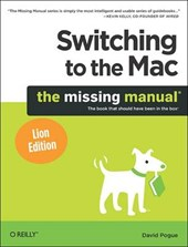 Switching to the Mac: The Missing Manual, Lion Edition | David Pogue |