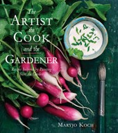 The Artist, the Cook, and the Gardener | Maryjo Koch |