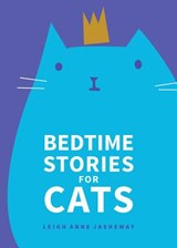 Bedtime Stories for Cats | Leigh Anne Jasheway |