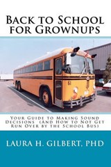 Back to School for Grownups | Gilbert, Laura H., Ph.d. |