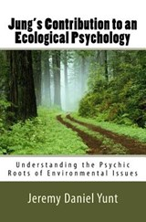 Jung's Contribution to an Ecological Psychology | Jeremy Daniel Yunt |