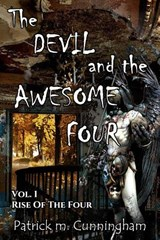 The Devil and the Awesome Four | Mr Patrick M Cunningham |
