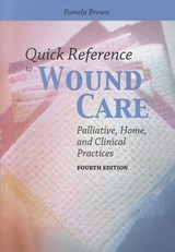 Quick Reference to Wound Care | Pamela Brown |