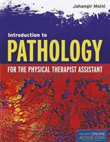 Introduction to Pathology for the Physical Therapy Assistant | Moini, Jahangir, M.D. |