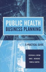 Public Health Business Planning | Stephen N. Orton |