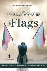 Praise and Worship With Flags | Delores Hillsman Harris |