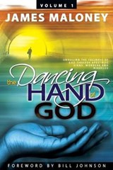 The Dancing Hand of God, Volume | James Maloney |