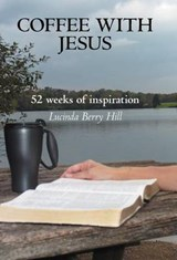 Coffee With Jesus | Lucinda Berry Hill |