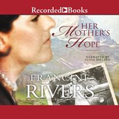 Her Mother's Hope | Francine Rivers |