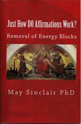 Just How DO Affirmations Work? | May Sinclair Phd |