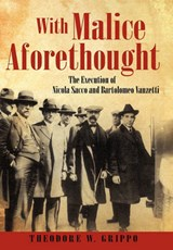 With Malice Aforethought | Theodore W. Grippo |