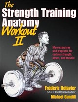The Strength Training Anatomy Workout II | Frederic Delavier |