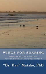 Wings for Soaring | Matzke, Dan, Dr., Ph.D. |