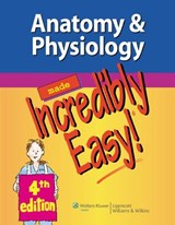 Anatomy & Physiology Made Incredibly Easy! | auteur onbekend |