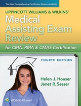 Lippincott Williams & Wilkins' Medical Assisting Exam Review for CMA, RMA & CMAS Certification | Houser, Helen J., Rn ; Sesser, Janet R. |